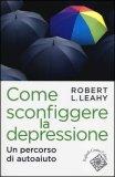 Come Sconfiggere la Depressione  - Libro