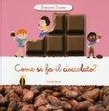 Come si Fa il Cioccolato?  - Libro