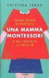 Come sono diventata una Mamma Montessori - Libro