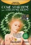 Come Star Bene con i Cerchi nel Grano - DVD con Libretto