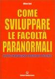 Come Sviluppare le Facoltà Paranormali — Libro