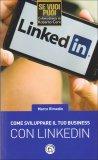Come Sviluppare il Tuo Business con Linkedin - Libro