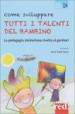 Come sviluppare tutti i Talenti del Bambino