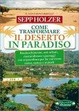 Come Trasformare il Deserto in Paradiso - Libro