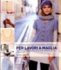 Come Usare, Adattare e Progettare Cartamodelli per Lavori a Maglia  - Libro