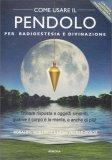 Come Usare il Pendolo per Radiestesia e Divinazione - Cofanetto