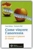 COME VINCERE L'ANORESSIA (e ritrovare il piacere di vivere) di Yves Simon, Francois Nef