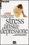 Come Vincere Stress Ansia e Depressione