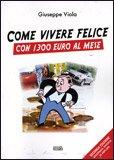 Come Vivere Felice con 1300 Euro al Mese