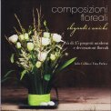 Composizioni Floreali  - Libro