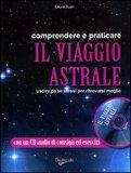 Comprendere e Praticare il Viaggio Astrale + CD Audio — Libro