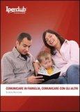 Comunicare in Famiglia, Comunicare con gli Altri — Libro