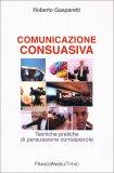 Comunicazione Consuasiva  - Libro