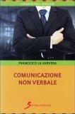 COMUNICAZIONE NON VERBALE di Francesco La Varvera