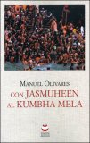 Con Jasmuheen al Kumbha Mela