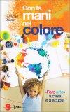 Con le Mani nel Colore - Libro