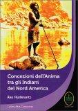Concezioni dell'Anima tra gli Indiani del Nord America - Libro