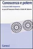 CONOSCENZA E POTERE Le illusioni della trasperanza di Francesco Rimoli, Giulio M. Salerno