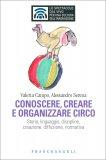 Conoscere, Creare e Organizzare Circo — Libro
