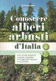 Conoscere gli Alberi e gli Arbusti d'Italia - Libro