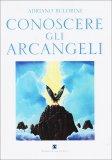 Conoscere gli Arcangeli  - Libro