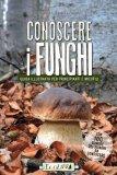 Conoscere i Funghi  - Libro