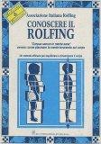 Conoscere il Rolfing  - Libro