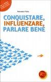 Conquistare, Influenzare, Parlare Bene  - Libro