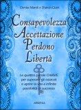 Consapevolezza, Accettazione, Perdono, Libertà — Libro