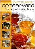 Conservare Frutta e Verdura - Minuto per Minuto