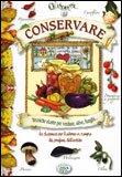 Conservare - Tecniche Ricette per Verdure, Olive, Funghi ....
