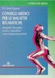 Consigli Medici per le Malattie Reumatiche  - Libro