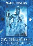 Contatti Medianici alla Corte del Dio Luna - Libro