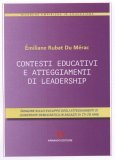 Contesti Educativi e Atteggiamenti di Leadership - Libro