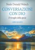 Conversazioni con Dio - Vol. 4 - Libro