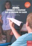 ADHD: Strumenti e Strategie per la Gestione in Classe - Libro