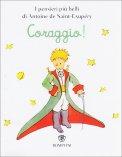 Coraggio! - Microlibro Il Piccolo Principe  — Libro