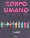 Corpo Umano - La Guida Infografica per Conoscerlo al Meglio - Libro