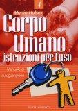Corpo Umano - Istruzioni per l'Uso  - Libro
