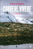 CORRERE, VIVERE di Emelie Forsberg