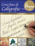 Corso Base di Calligrafia in 24 Lezioni  - Libro