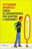 Corso di Sopravvivenza per Genitori e Insegnanti  - Libro