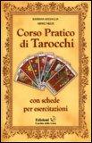 Corso Pratico di Tarocchi — Manuali per la divinazione