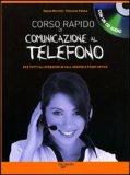 Corso Rapido di Comunicazione al Telefono + CD