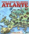 Cosa e Dove nel Mondo - Atlante - Libro