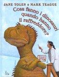 Cosa fanno i Dinosauri quando hanno il Raffreddore? - Libro