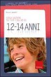 Cosa Sapere su tuo Figlio di 12-14 Anni
