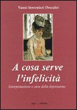 A Cosa Serve l'Infelicità