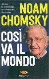 COSì VA IL MONDO di Noam Chomsky
