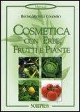 Cosmetica con Erbe, Frutti e Piante